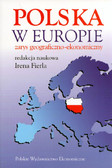 red. Fierla Irena - Polska w Europie zarys geograficzno-ekonomiczny