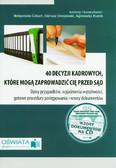 Celuch Małgorzata, Dwojewski Dariusz, Rumik Agnieszka - 40 decyzji kadrowych które mogą zaprowadzić Cię przed sąd. Opisy przypadków, wyjaśnienia wątpliwości, gotowe procedury postępowania i wzory dokumentów