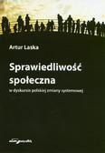 Laska Artur - Sprawiedliwość społeczna w dyskursie polskiej zmiany systemowej