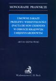 Krzykowski Artur - Umowne zakazy przelewu wierzytelności (Pacta de non cedendo) w obrocie krajowym i międzynarodowym