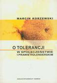 Korzewski Marcin - O tolerancji w społeczeństwie i prawie holenderskim