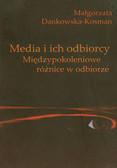 Dankowska-Kosman Małgorzata - Media i ich odbiorcy