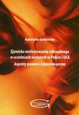 Gutkowska Agnieszka - Zjawisko molestowania seksualnego w uczelniach wyższych w Polsce i USA. Aspekty prawne i kryminologiczne