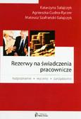 Sałajczyk Katarzyna, Cudna-Ryczer Agnieszka, Szafrański-Sałajczyk Mateusz - Rezerwy na świadczenia pracownicze. Rozpoznanie, wycena i zarządzanie