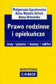 Łączkowska Małgorzata, Schulz Anna Natalia, Urbańska Anna - Prawo rodzinne i opiekuńcze. Testy, pytania, kazusy, tablice