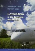 Zajas Stanisław, Ozga Damian - Lotnictwo a środowisko naturalne