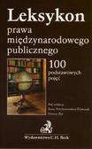 red. Przyborowska-Klimczak Anna, red. Pyć Dorota - Leksykon prawa międzynarodowego publicznego. 100 podstawowych pojęć