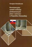Chmielewski Grzegorz - Konstytucyjny system ochrony podstawowych praw i wolności w Republice Słowackiej