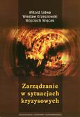 Lidwa Witold, Krzeszowski Wiesław, Więcek Wojciech - Zarządzanie w sytuacjach kryzysowych