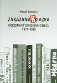 Sowiński Paweł - Zakazana książka. Uczestnicy drugiego obiegu 1977-1989
