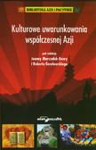 red. Marszałek-Kawa Joanna, red. Gawłowski Robert - Kulturowe uwarunkowania współczesnej Azji