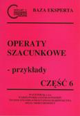 red. Brzozowski Jerzy, red. Janowska Julita, red. Wiśniewska Urszula, red. Kowalska Marzena - Operaty szacunkowe - przykłady cz. 6