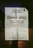Frysztacki Krzysztof, Nóżka Marcjanna, Smagacz-Poziemska Marta - Dzieci ulicy. Studium szczególnego problemu miejskiego