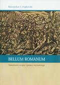 Popławski Mieczysław S. - Bellum Romanum. Sakralność wojny i prawa rzymskiego