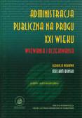 red. Osiński Joachim - Administracja publiczna na progu XXI wieku. Wyzwania i oczekiwania