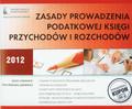 Czernecki Jacek, Piskorz-Liskiewicz Ewa - Zasady prowadzenia Podatkowej Księgi Przychodów i Rozchodów – 2012