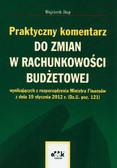 Rup Wojciech - Praktyczny komentarz do zmian w rachunkowości budżetowej wynikających z rozporządzenia Ministra Finansów z dnia 19 stycznia 2012 r. (Dz.U. poz. 121)