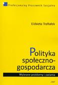 Trafiałek Elżbieta - Polityka społeczno-gospodarcza