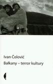 Colovic Ivan - Bałkany terror kultury