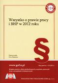 Madejek Ewa (oprac.) - Wszystko o prawie pracy i BHP w 2012 roku