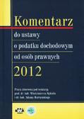 red. Nykiel Włodzimierz, red. Mariański Adam - Komentarz do ustawy o podatku dochodowym od osób prawnych 2012