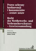 Elbers Patricia (tłum.), Siwik Robert (tłum.) - Prawo ochrony konkurencji i konsumentów - zestaw ustaw. Recht des Wettbewerbs- und Verbraucherschutzes - Gesetzessammlung