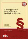 Bielęda Teresa, Kończal Hanna, Rybacka Katarzyna, Siniecka Małgorzata - VAT w pytaniach i odpowiedziach. Poradnik na 2012 rok