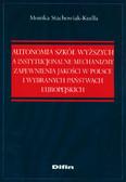 Stachowiak-Kudła Monika - Autonomia szkół wyższych a instytucjonalne mechanizmy zapewnienia jakości w Polsce i wybranych państwach europejskich
