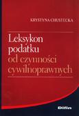 Chustecka Krystyna - Leksykon podatku od czynności cywilnoprawnych