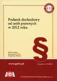 Belon Elżbieta, Kobiela Marzanna, Mądryk Magdalena - Podatek dochodowy od osób prawnych w 2012 roku