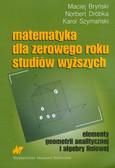 Bryński Maciej, Dróbka Norbert, Szymański Karol - Matematyka dla zerowego roku studiów wyższych