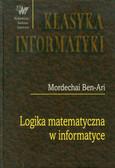 Ben-Ari Mordechai - Logika matematyczna w informatyce