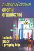 Laboratorium chemii organicznej. techniki pracy i przepisy bhp