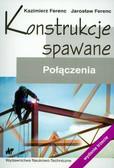 Ferenc Kazimierz, Ferenc Jarosław - Konstrukcje spawane Połączenia