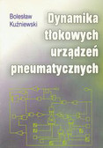 Kuźniewski Bolesław - Dynamika tłokowych urządzeń pneumatycznych
