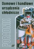 Fodemski Tadeusz R. - Domowe i handlowe urządzenia chłodnicze