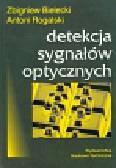 Bielecki Zbigniew, Rogalski Antoni - Detekcja sygnałów optycznych