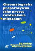 Antos Dorota, Kaczmarski Krzysztof, Piątkowski Wojciech - Chromatografia preparatywna jako proces rozdzielania mieszanin + CD