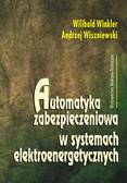Winkler Wilibald, Wiszniewski Andrzej - Automatyka zabezpieczeniowa w systemach elektroenergetycznych