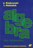 Klukowski Julian, Nabiałek Ireneusz - Algebra dla studentów