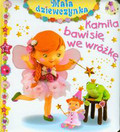 Beaumont Emilie - Kamila bawi się we wróżkę Mała dziewczynka
