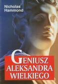 Hammond Nicholas - Geniusz Aleksandra Wielkiego