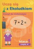 Uczę się z Ekoludkiem 1 Zeszyt do matematyki Część 4