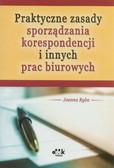 Ryba Joanna - Praktyczne zasady sporządzania korespondencji i innych prac biurowych