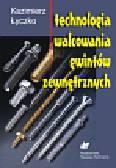 Łyczko Kazimierz - Technologia walcowania gwintów zewnętrznych