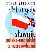 Słownik polsko-angielski z rozmówkami Minimum dla turysty