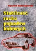 Andrzejewski Ryszard - Stabilność ruchu pojazdów kołowych