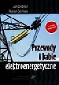 Grobicki Jan, Germata Marian - Przewody i kable elektroenergetyczne