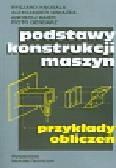Knosala Ryszard, Gwiazda Aleksander, Baier Andrzej - Podstawy konstrukcji maszyn