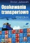 Jakowski Stefan - Opakowania transportowe Poradnik